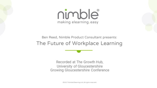 The Future of Workplace Learning: Presented by Ben Reed, Nimble Product Consultant