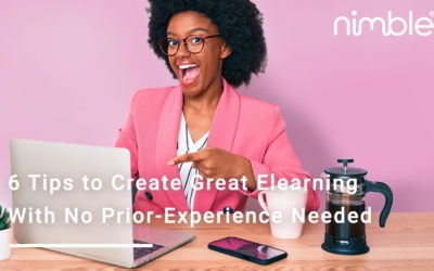 6 Tips to Create Great Elearning With No Prior-Experience Needed